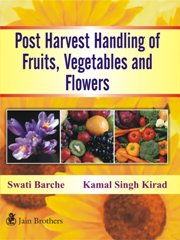 Post harvest handling of fruits, vegetables and flower